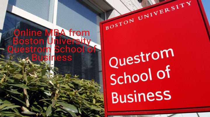 Online MBA from Boston University Questrom School of Business: Is It Worth It?