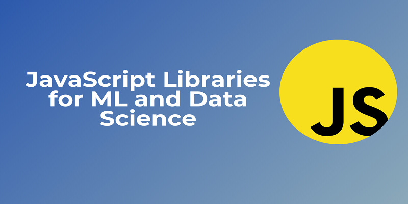 JS libraries for ML and Data Science